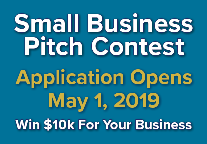 Small Business Pitch Contest - Win $10k For Your Business - Application Opens May 1, 2019
