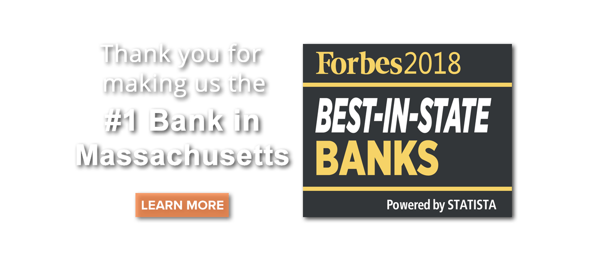 Thank you for making us the #1 Bank in Massachusetts - Learn More