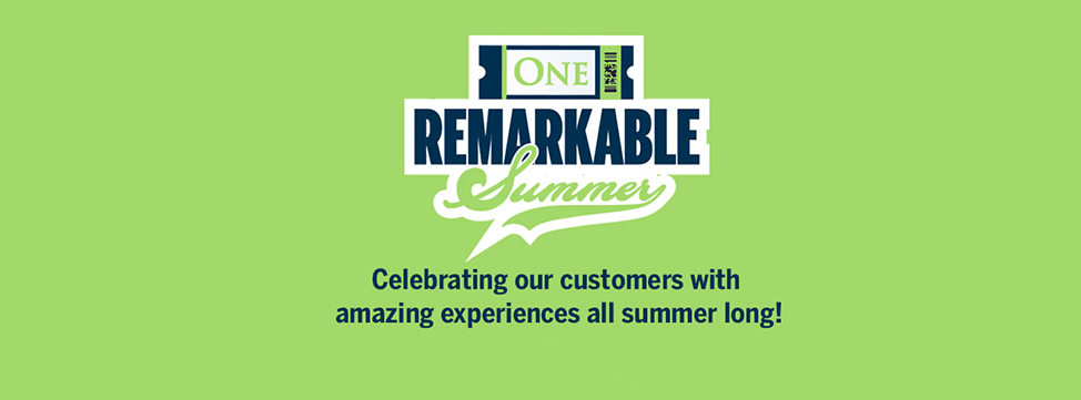 One Remarkable Summer - Celebrating our customers with amazing experiences all summer long!