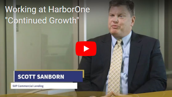 "Working at HarborOne ""Continued Growth""...Learn More >"